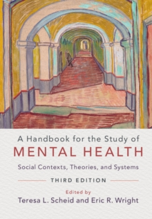A Handbook for the Study of Mental Health : Social Contexts, Theories, and Systems, Paperback Book