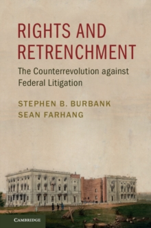 Rights and Retrenchment : The Counterrevolution Against Federal Litigation, Paperback Book