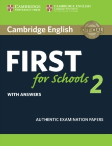 Cambridge English First for Schools 2 Student's Book with answers : Authentic Examination Papers, Paperback / softback Book