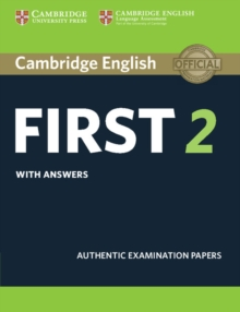 Cambridge English First 2 Student's Book with answers : Authentic Examination Papers, Paperback / softback Book