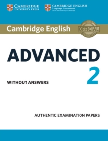 Cambridge English Advanced 2 Student's Book Without Answers : Authentic Examination Papers, Paperback Book