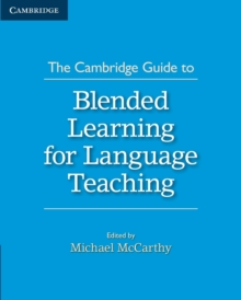 The Cambridge Guide to Blended Learning for Language Teaching, Paperback Book