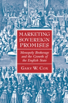 Marketing Sovereign Promises : Monopoly Brokerage and the Growth of the English State, Paperback Book