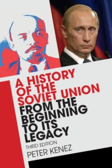 A History of the Soviet Union from the Beginning to its Legacy, Paperback / softback Book