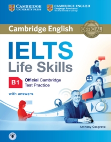 IELTS Life Skills Official Cambridge Test Practice B1 Student's Book with Answers and Audio, Mixed media product Book
