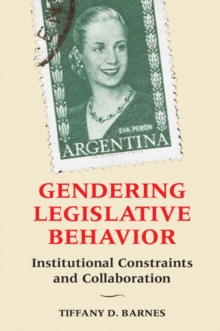 Gendering Legislative Behavior : Institutional Constraints and Collaboration, Paperback Book