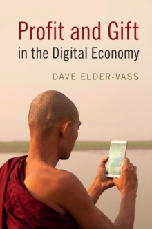 Profit and Gift in the Digital Economy, Paperback Book