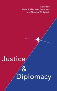 Justice and Diplomacy : Resolving Contradictions in Diplomatic Practice and International Humanitarian Law, Hardback Book