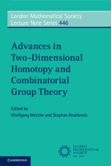 Advances in Two-Dimensional Homotopy and Combinatorial Group Theory, Paperback Book