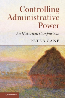 Controlling Administrative Power : An Historical Comparison, Paperback Book
