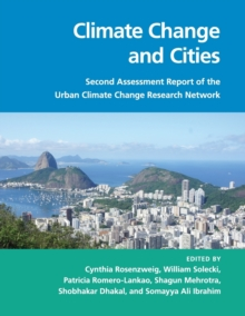 Climate Change and Cities : Second Assessment Report of the Urban Climate Change Research Network, Paperback / softback Book