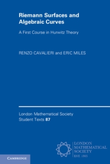 Riemann Surfaces and Algebraic Curves : A First Course in Hurwitz Theory, Paperback Book
