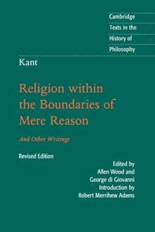 Kant: Religion within the Boundaries of Mere Reason : And Other Writings, Paperback Book