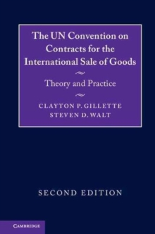 The UN Convention on Contracts for the International Sale of Goods : Theory and Practice, Paperback Book
