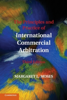 The Principles and Practice of International Commercial Arbitration : Third Edition, Paperback / softback Book