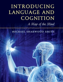 Introducing Language and Cognition : A Map of the Mind, Paperback Book