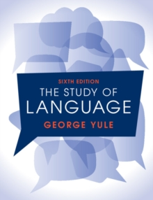 The Study of Language 6th Edition, Paperback / softback Book