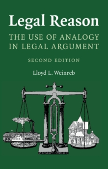 Legal Reason : The Use of Analogy in Legal Argument, Paperback Book