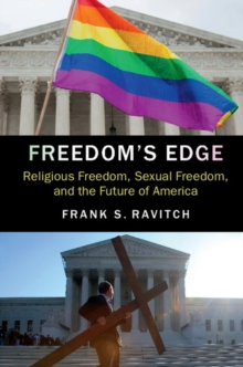 Freedom's Edge : Religious Freedom, Sexual Freedom, and the Future of America, Paperback Book