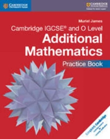 Cambridge IGCSE (R) and O Level Additional Mathematics Practice Book, Paperback Book