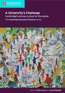 A University's Challenge : Cambridge's Primary School for the Nation, Paperback Book