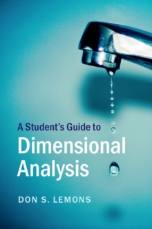 Student's Guides : A Student's Guide to Dimensional Analysis, Paperback / softback Book
