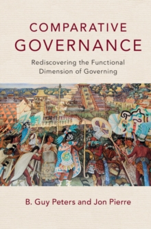 Comparative Governance : Rediscovering the Functional Dimension of Governing, Paperback Book