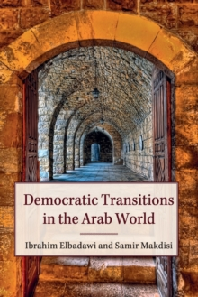 Democratic Transitions in the Arab World, Paperback Book