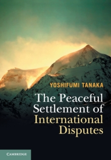 The Peaceful Settlement of International Disputes, Paperback Book