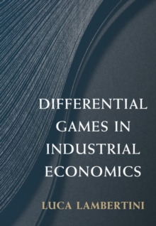 Differential Games in Industrial Economics, Paperback Book