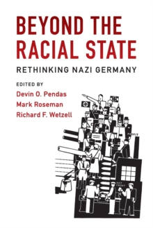 Beyond the Racial State : Rethinking Nazi Germany, Paperback Book