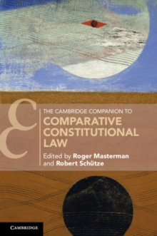 The Cambridge Companion to Comparative Constitutional Law, Paperback / softback Book
