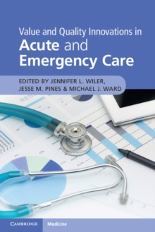 Value and Quality Innovations in Acute and Emergency Care, Paperback / softback Book