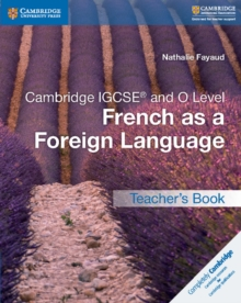 Cambridge IGCSE (R) and O Level French as a Foreign Language Teacher's Book, Paperback Book
