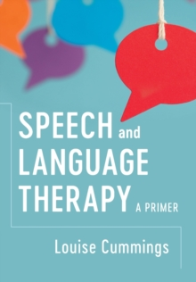 Speech and Language Therapy : A Primer, Paperback Book