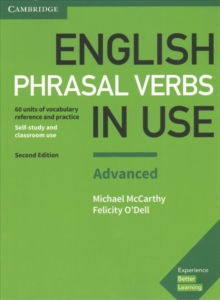 English Phrasal Verbs in Use Advanced Book with Answers : Vocabulary Reference and Practice, Paperback Book