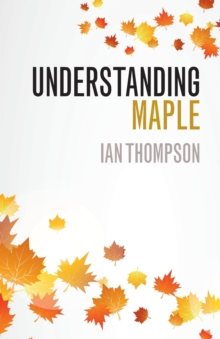Understanding Maple, Paperback Book