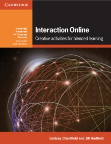 Cambridge Handbooks for Language Teachers : Interaction Online: Creative Activities for Blended Learning, Paperback / softback Book