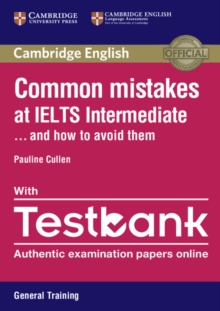 Common Mistakes : Common Mistakes at IELTS Intermediate Paperback with IELTS General Training Testbank: And How to Avoid Them, Mixed media product Book