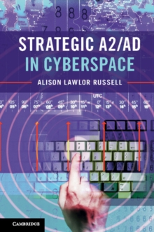 Strategic A2/AD in Cyberspace, Paperback Book
