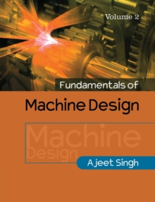 Fundamentals of Machine Design: Volume 2, Paperback Book
