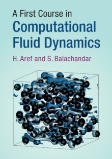 A First Course in Computational Fluid Dynamics, Paperback Book