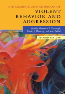 The Cambridge Handbook of Violent Behavior and Aggression, Paperback / softback Book