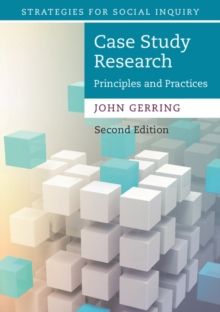 Case Study Research : Principles and Practices, Paperback / softback Book