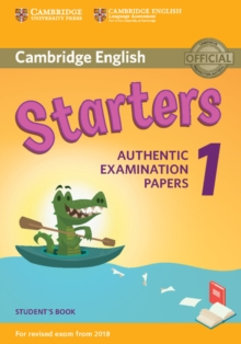 Cambridge English  Starters 1 for Revised Exam from 2018 Student's Book : Authentic Examination Papers, Paperback / softback Book