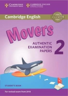 Cambridge English Young Learners 2 for Revised Exam from 2018 Movers Student's Book : Authentic Examination Papers, Paperback / softback Book