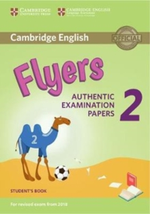 Cambridge English Young Learners 2 for Revised Exam from 2018 Flyers Student's Book : Authentic Examination Papers, Paperback Book