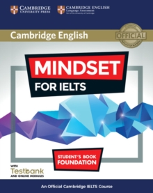Mindset for IELTS Foundation Student's Book with Testbank and Online Modules : An Official Cambridge IELTS Course, Mixed media product Book