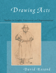 Drawing Acts : Studies in Graphic Expression and Representation, Paperback / softback Book