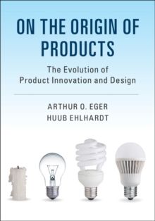 On the Origin of Products : The Evolution of Product Innovation and Design, Paperback Book